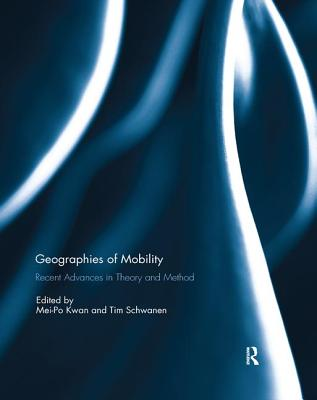 Geographies of Mobility: Recent Advances in Theory and Method