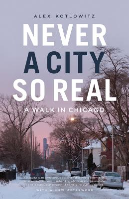 Never a City So Real: A Walk in Chicago