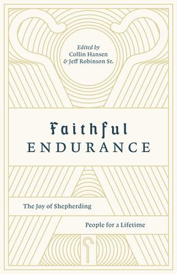 Faithful Endurance: The Joy of Shepherding People for a Lifetime