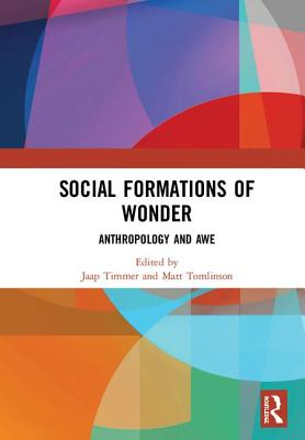 Social Formations of Wonder: Anthropology and Awe