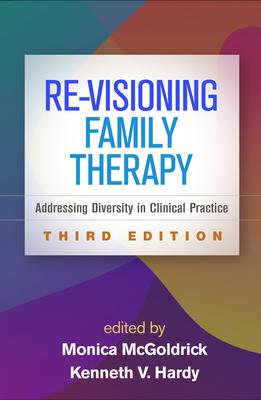Re-Visioning Family Therapy: Addressing Diversity in Clinical Practice