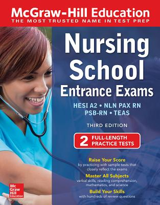 McGraw-Hill Education Nursing School Entrance Exams: Hesi A2 - Nln Pax-rn - Psb-rn - Teas