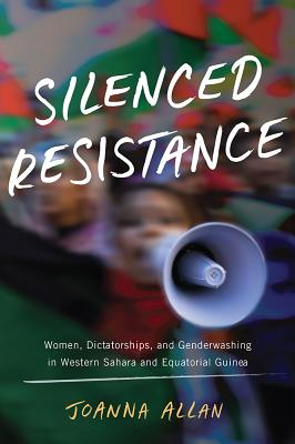 Silenced Resistance: Women, Dictatorships, and Genderwashing in Western Sahara and Equatorial Guinea