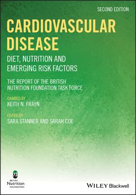 Cardiovascular Disease: Diet, Nutrition and Emerging Risk Factors: The Report of a British Nutrition Foundation Task Force
