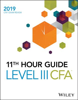 Wiley 11th Hour Guide for 2019 Level III CFA Exam