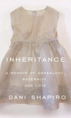 Inheritance: A Memoir of Genealogy, Paternity, and Love