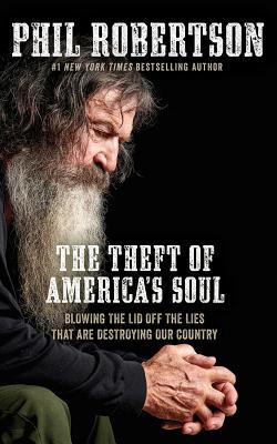 The Theft of America's Soul: Blowing the Lid Off the Lies That Are Destroying Our Country, Library Edition