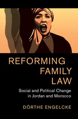 Reforming Family Law: Social and Political Change in Jordan and Morocco
