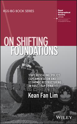 On Shifting Foundations: State Rescaling, Policy Experimentation and Economic Restructuring in Post-1949 China