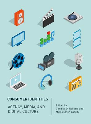 Consumer Identities: Agency, Media and Digital Culture