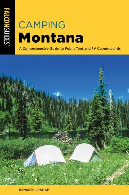 Camping Montana: A Comprehensive Guide to Public Tent and RV Campgrounds