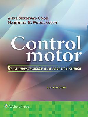 Control motor / Motor Control: De la investigación a la práctica clínica / Theory and Practical Applications