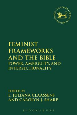 Feminist Frameworks and the Bible: Power, Ambiguity, and Intersectionality