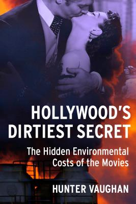 Hollywood's Dirtiest Secret: The Hidden Environmental Costs of the Movies