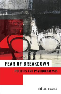 Fear of Breakdown: Politics and Psychoanalysis