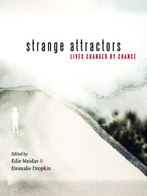 Strange Attractors: Lives Changed by Chance