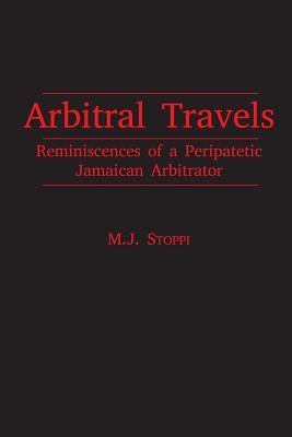 Arbitral Travels: Reminiscence of a Peripatetic Jamaican Arbitrator