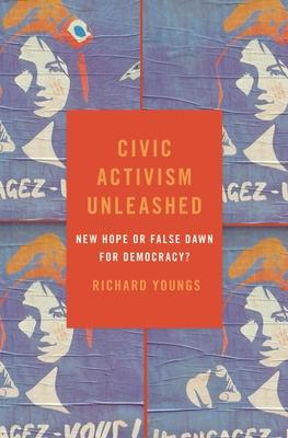 Civic Activism Unleashed: New Hope or False Dawn for Democracy?