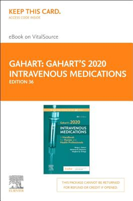 Gahart's 2020 Intravenous Medications: A Handbook for Nurses and Health Professionals