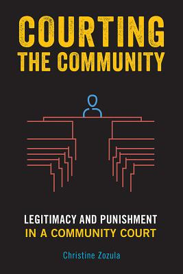 Courting the Community: Legitimacy and Punishment in a Community Court
