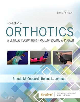 Introduction to Orthotics: A Clinical Reasoning & Problem-Solving Approach