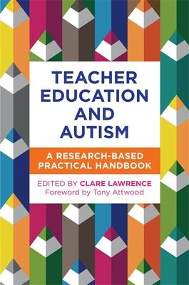 Teacher Education and Autism: A Research-based Practical Handbook