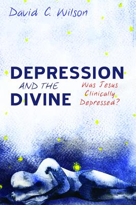 Depression and the Divine: Was Jesus Clinically Depressed?