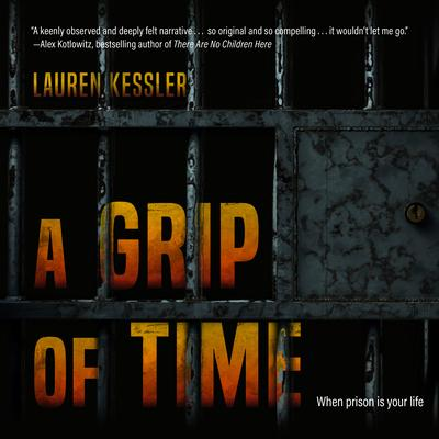 A Grip of Time: When Prison Is Your Life
