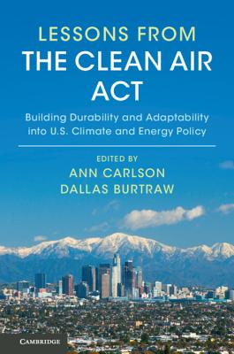 Lessons from the Clean Air Act: Building Durability and Adaptability into U.S. Climate and Energy Policy