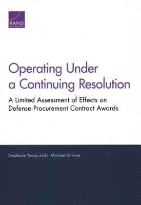 Operating Under a Continuing Resolution: A Limited Assessment of Effects on Defense Procurement Contract Awards