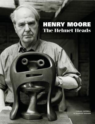 Henry Moore: The Helmet Heads