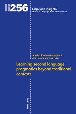 Learning Second Language Pragmatics Beyond Traditional Contexts