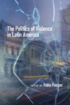 The Politics of Violence in Latin America