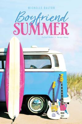 Boyfriend Summer: Pulled Under & Swept Away