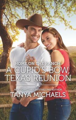 Home on the Ranch: A Cupid's Bow, Texas Reunion