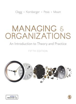 Managing & Organizations: An Introduction to Theory and Practice