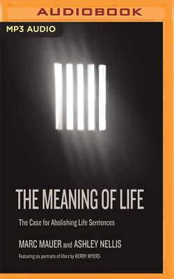 The Meaning of Life: The Case for Abolishing Life Sentences