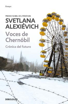 Voces de Chernobil/ Voices from Chernobyl: Cronica Del Futuro