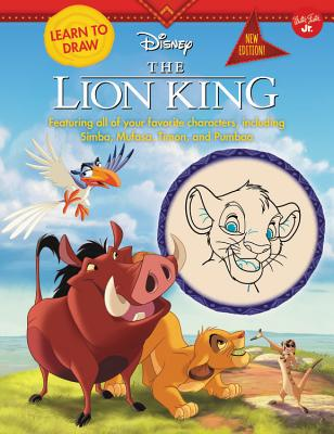 Learn to Draw Disney the Lion King: Featuring All of Your Favorite Characters, Including Simba, Mufasa, Timon, and Pumbaa