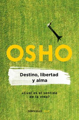 Destino, libertad y alma/ Destiny, Freedom, and the Soul