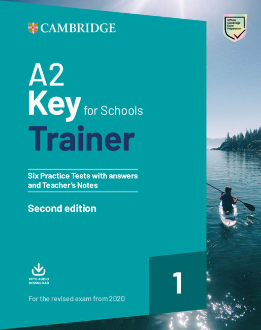 A2 Key for Schools Trainer 1: Six Practice Tests With Answers and Teacher's Notes
