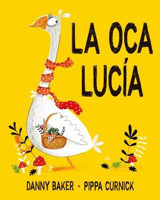 La oca Lucía / Lucie Goose