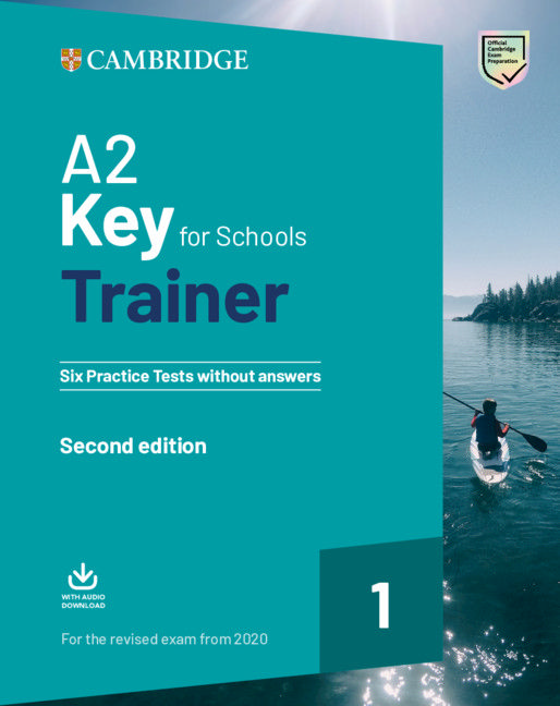 A2 Key for Schools Trainer 1: Six Practice Tests without Answers