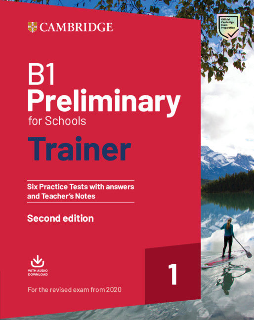 B1 Preliminary for Schools Trainer 1: Six Practice Tests with Answers and Teacher's Notes