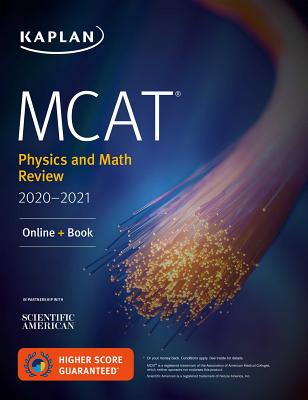 Kaplan MCAT Physics and Math Review 2020-2021: Includes Website