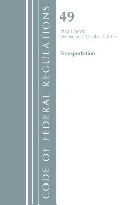 Code of Federal Regulations Title 49 Transportation: Parts 1 to 99: Revised As of October 1, 2018