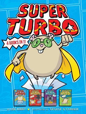 Super Turbo, 4 Books in 1!: Super Turbo Saves the Day! / Super Turbo Vs. the Flying Ninja Squirrels / Super Turbo Vs. the Pencil