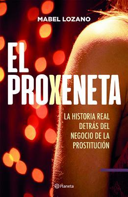 El proxeneta / The Procurer: La Historia Real Sobre El Negocio De La Prostitucion