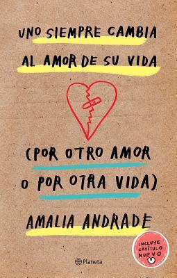 Uno siempre cambia al amor de su vida (por otro amor o por otra vida) / You Always Change the Love of Your Life (for Another Lov