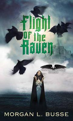 Flight of the Raven: The Ravenwood Saga